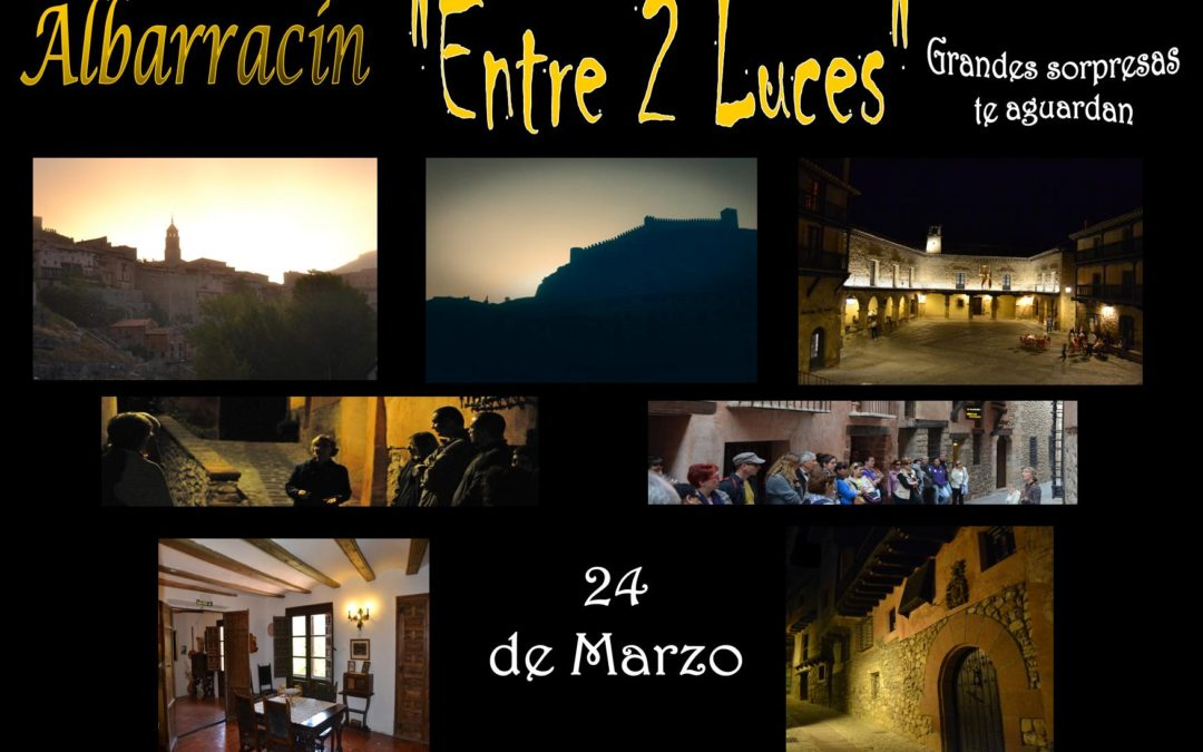 """El 24 de Marzo…ESPECIAL Albarracín """"Entre 2 Luces"""""""