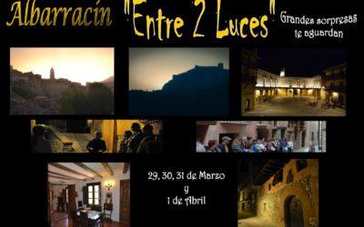 """Esta Semana Santa…. Albarracín """"Entre 2 Luces""""!!"""