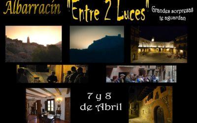 """Este fin de semana…Especial Albarracín """"Entre 2 Luces"""" 7 y 8 de Abril!"""