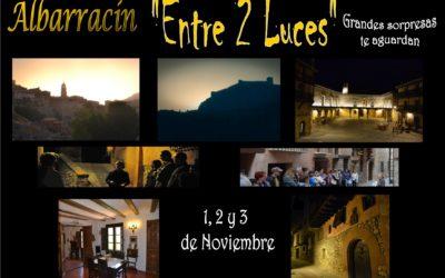 """Este Puente de Noviembre…1, 2 y 3: ALBARRACÍN """"Entre 2 Luces""""…con sorpresas!!"""
