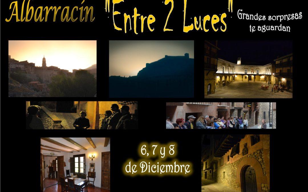 """Este Puente de Diciembre…Albarracín """"Entre 2 Luces""""… con sorpresas! 6, 7 y 8 de Diciembre!"""