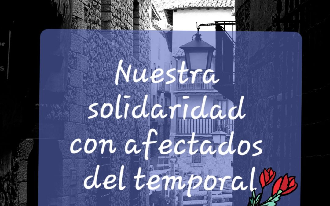 Nuestra solidaridad con los afectados por el temporal en el Levante…fuerza y ánimo desde Albarracín y Teruel