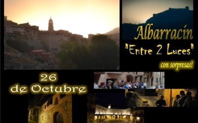 Este Sábado 26 de Octubre…Albarracín Entre 2 Luces…con sorpresas!