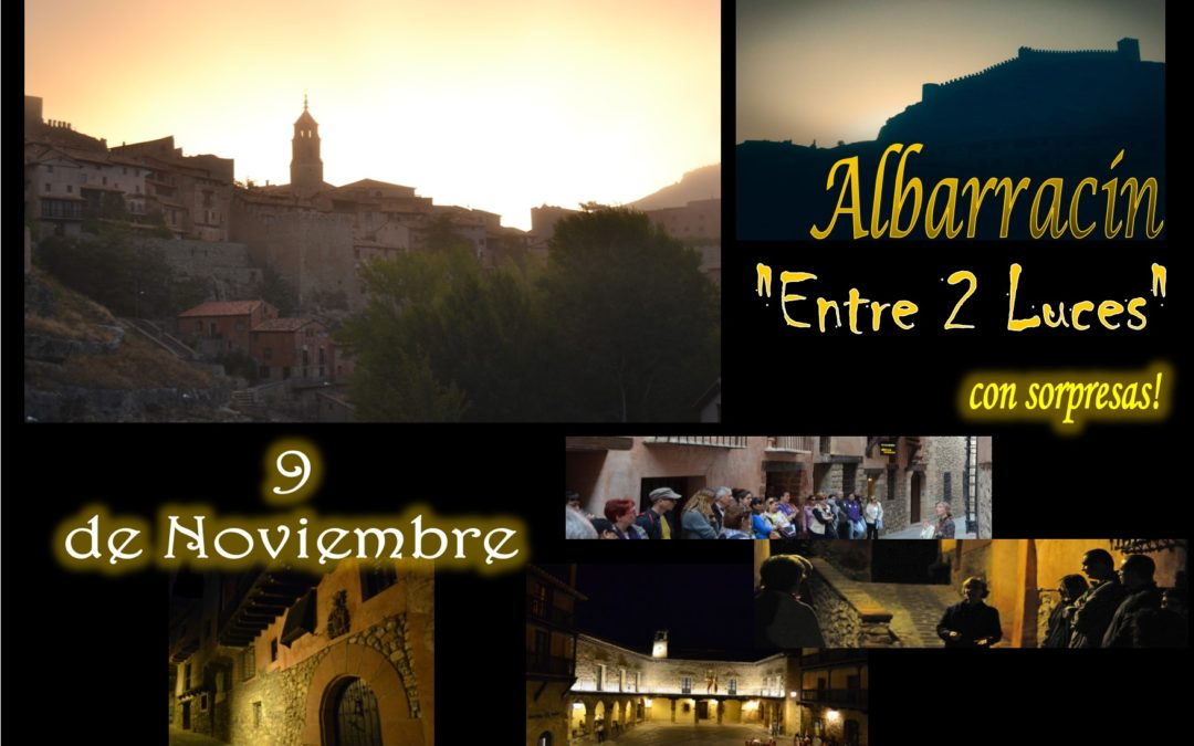 Este Sábado 9 de Noviembre…Albarracín Especial Entre 2 Luces…con sorpresas!
