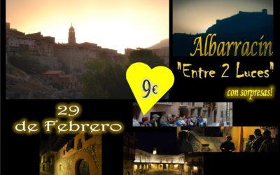 Este sábado 29 de Febrero…Albarracín Entre 2 Luces…con sorpresas!
